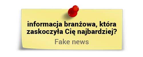 Michał Dziekoński ociekawostkach branżowych - Fake News