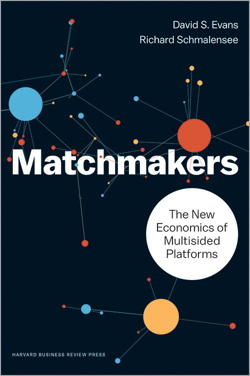Matchmakers. The New Economics of Multisided Platforms