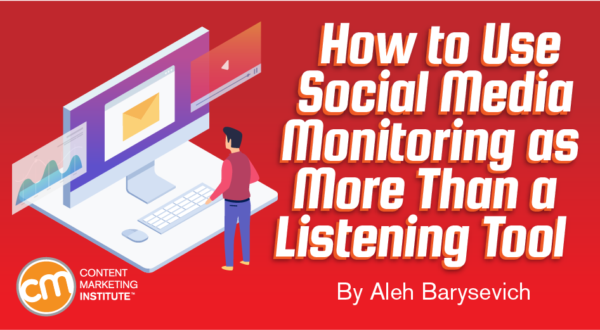 How toUse Social Media Monitoring as More Than aListening Tool