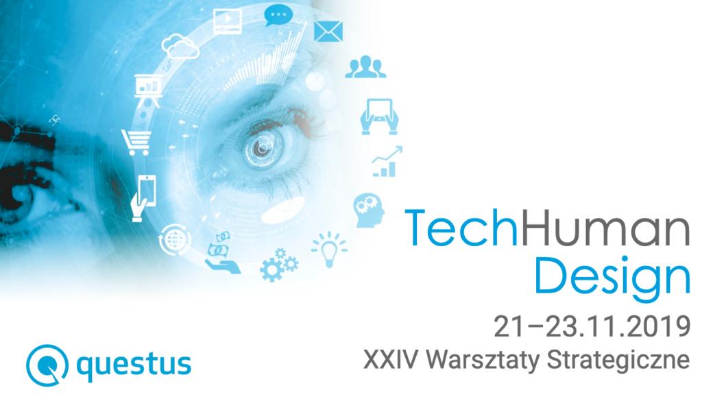 TechHuman Design - XXIV Warsztaty Strategiczne Questus Academy