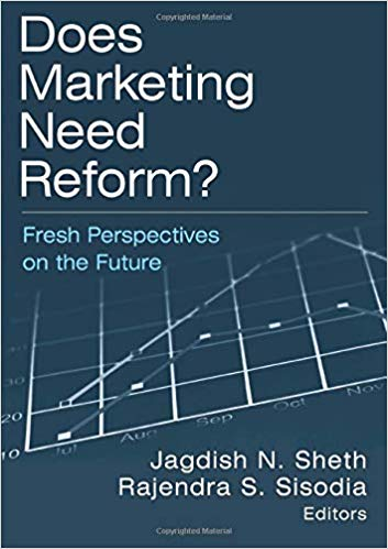 J. N. Sheth, R. S. Sisodia: Does marketing need reform