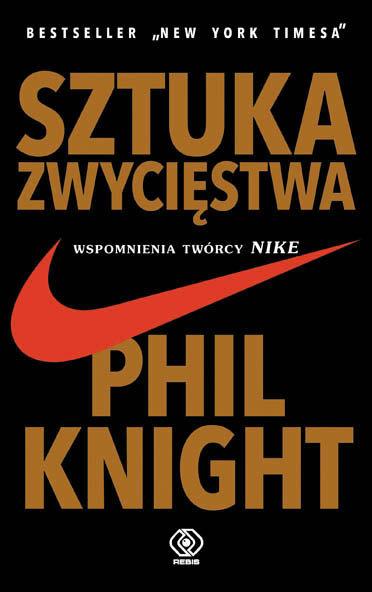 Knight: Sztuka zwycięstwa. Wspomnienia twórcy Nike