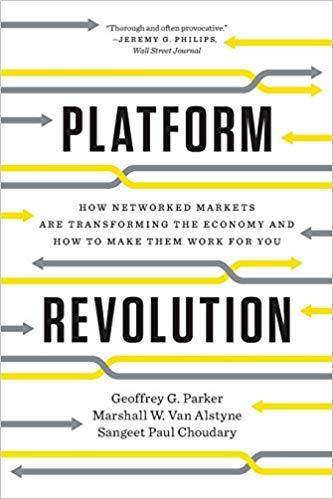 G. G. Parker, M. W. VanAlstyne, S. P.Choudary: Platform Revolution