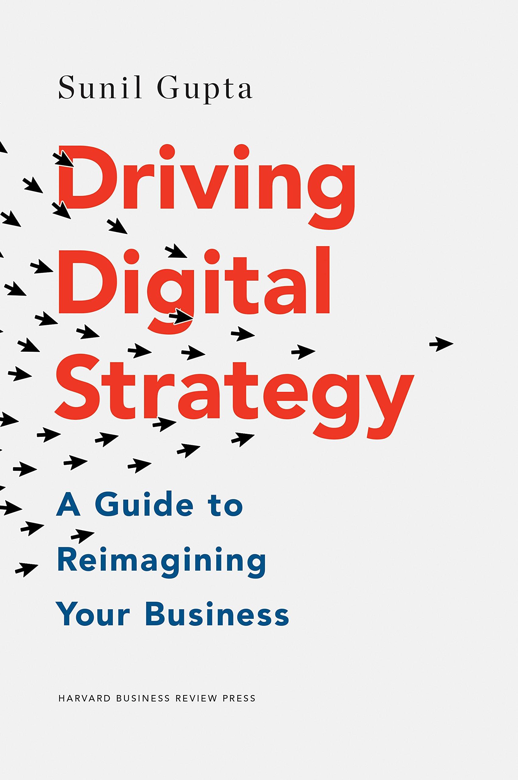 Gupta: Driving Digital Strategy