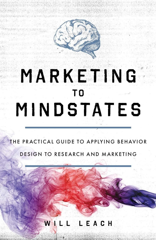 Leach: Marketing toMindstates